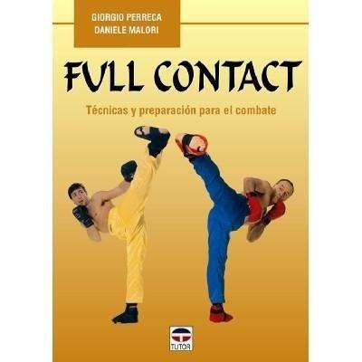 Full Contact. Técnicas y preparación para el combate