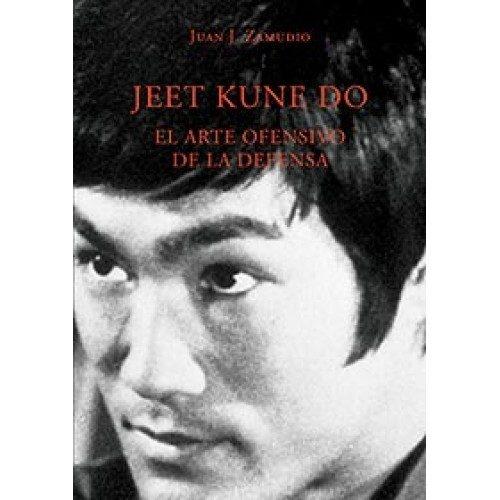 Jeet Kune Do, El Arte ofensivo de la defensa