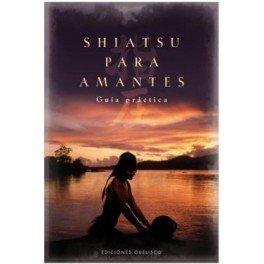 Shiatsu para amantes. Guía práctica